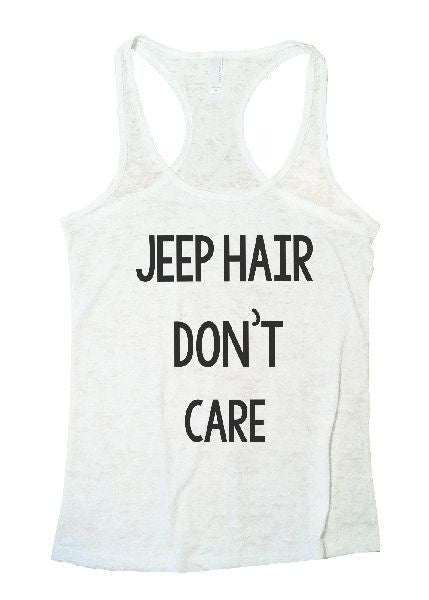 Jeep Hair Don't Care Burnout Tank Top By BurnoutTankTops.com - 1165 - Funny Shirts Tank Tops Burnouts and Triblends  - 7