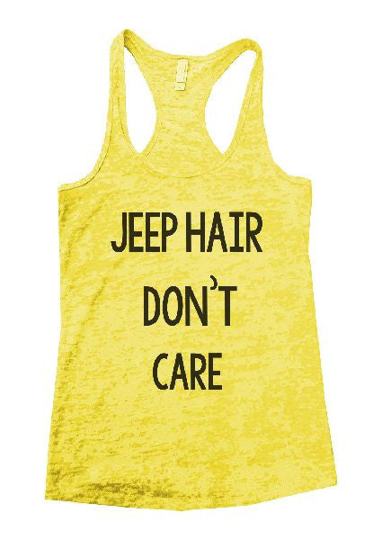 Jeep Hair Don't Care Burnout Tank Top By BurnoutTankTops.com - 1165 - Funny Shirts Tank Tops Burnouts and Triblends  - 1