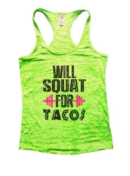 Will Squat For Tacos Burnout Tank Top By BurnoutTankTops.com - 1166 - Funny Shirts Tank Tops Burnouts and Triblends  - 2