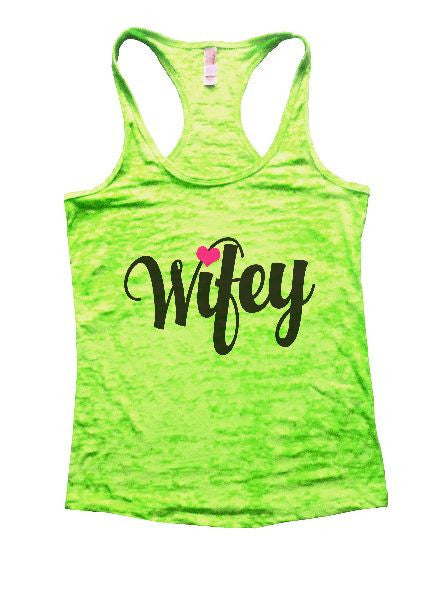 Wifey Burnout Tank Top By BurnoutTankTops.com - 1167 - Funny Shirts Tank Tops Burnouts and Triblends  - 2