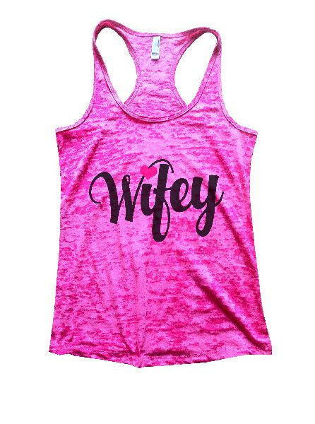 Wifey Burnout Tank Top By BurnoutTankTops.com - 1167 - Funny Shirts Tank Tops Burnouts and Triblends  - 6