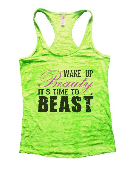 Wake Up Beauty It'S Time To Beast Burnout Tank Top By BurnoutTankTops.com - 1177 - Funny Shirts Tank Tops Burnouts and Triblends  - 2