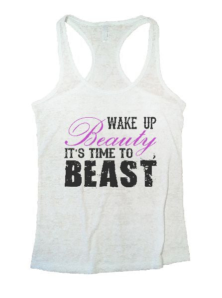 Wake Up Beauty It'S Time To Beast Burnout Tank Top By BurnoutTankTops.com - 1177 - Funny Shirts Tank Tops Burnouts and Triblends  - 5