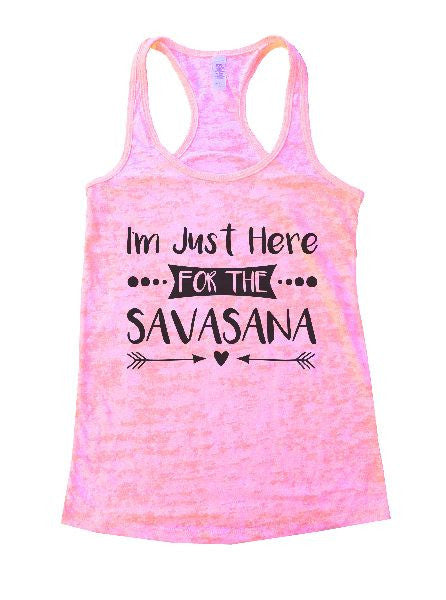 I'm Just Here For The Savasana Burnout Tank Top By BurnoutTankTops.com - 1181 - Funny Shirts Tank Tops Burnouts and Triblends  - 4