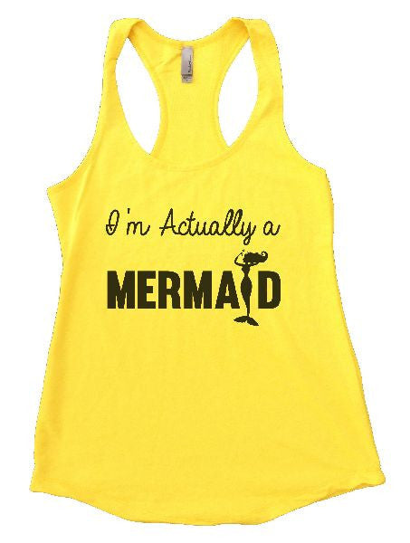 I'm Actually A Mermaid Womens Workout Tank Top 1184 - Funny Shirts Tank Tops Burnouts and Triblends  - 1