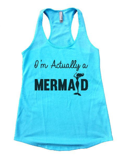I'm Actually A Mermaid Womens Workout Tank Top 1184 - Funny Shirts Tank Tops Burnouts and Triblends  - 2