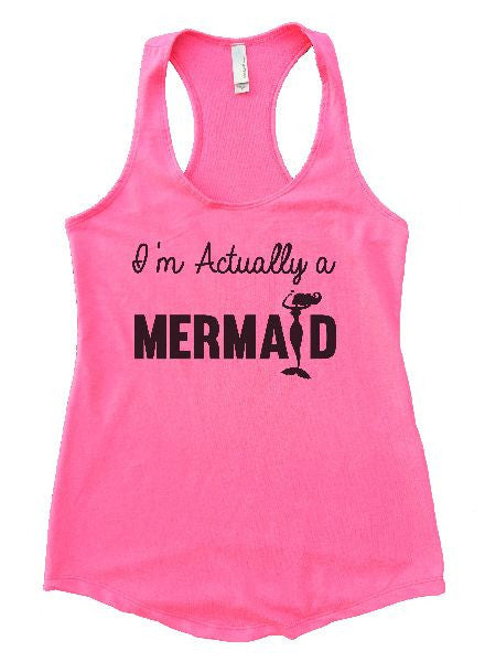 I'm Actually A Mermaid Womens Workout Tank Top 1184 - Funny Shirts Tank Tops Burnouts and Triblends  - 4