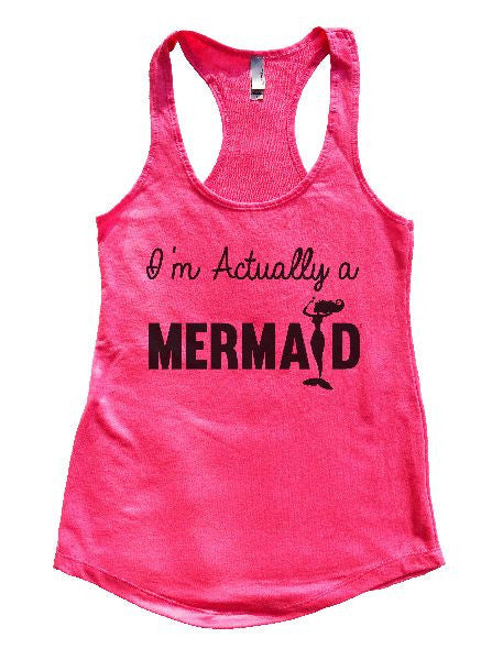 I'm Actually A Mermaid Womens Workout Tank Top 1184 - Funny Shirts Tank Tops Burnouts and Triblends  - 5