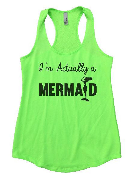 I'm Actually A Mermaid Womens Workout Tank Top 1184 - Funny Shirts Tank Tops Burnouts and Triblends  - 7