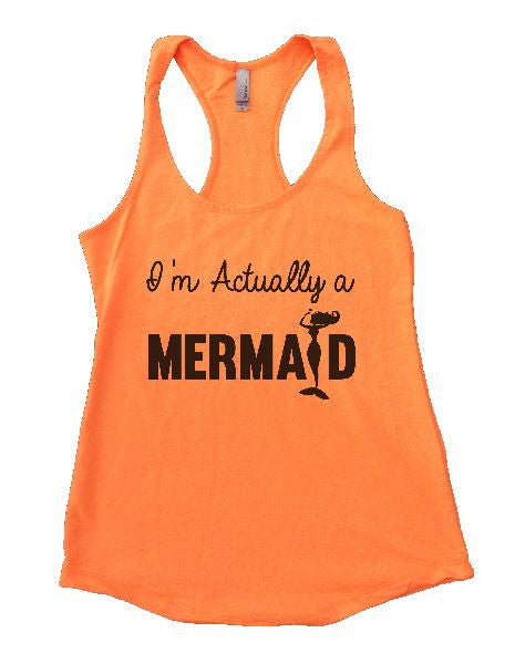 I'm Actually A Mermaid Womens Workout Tank Top 1184 - Funny Shirts Tank Tops Burnouts and Triblends  - 6