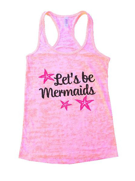 Let's Be Mermaids Burnout Tank Top By BurnoutTankTops.com - 1185 - Funny Shirts Tank Tops Burnouts and Triblends  - 2