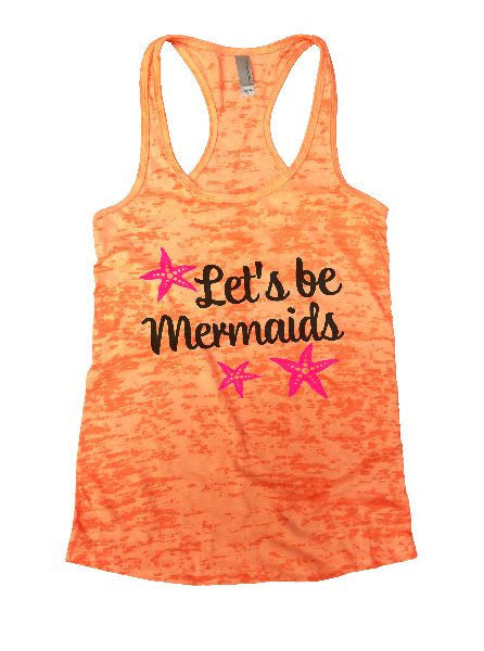 Let's Be Mermaids Burnout Tank Top By BurnoutTankTops.com - 1185 - Funny Shirts Tank Tops Burnouts and Triblends  - 4