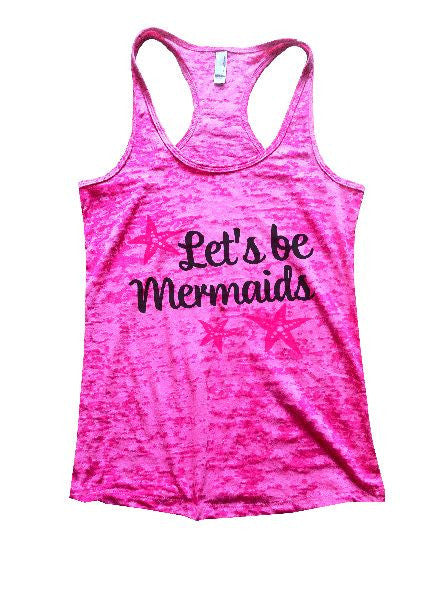 Let's Be Mermaids Burnout Tank Top By BurnoutTankTops.com - 1185 - Funny Shirts Tank Tops Burnouts and Triblends  - 5