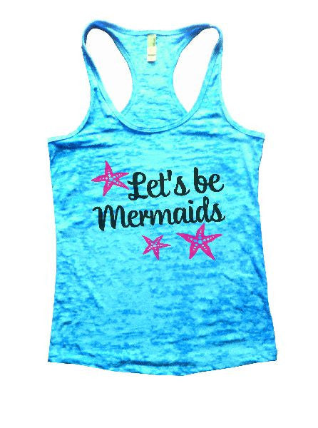 Let's Be Mermaids Burnout Tank Top By BurnoutTankTops.com - 1185 - Funny Shirts Tank Tops Burnouts and Triblends  - 3