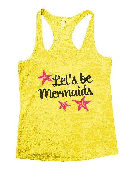 Let's Be Mermaids Burnout Tank Top By BurnoutTankTops.com - 1185 - Funny Shirts Tank Tops Burnouts and Triblends  - 7