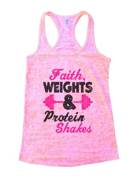 Faith, Weights & Protein Shakes Burnout Tank Top By BurnoutTankTops.com - 1189 - Funny Shirts Tank Tops Burnouts and Triblends  - 1