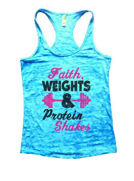 Faith, Weights & Protein Shakes Burnout Tank Top By BurnoutTankTops.com - 1189 - Funny Shirts Tank Tops Burnouts and Triblends  - 7