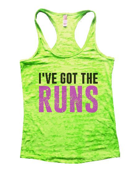 I've Got The Runs Burnout Tank Top By BurnoutTankTops.com - 1202 - Funny Shirts Tank Tops Burnouts and Triblends  - 2