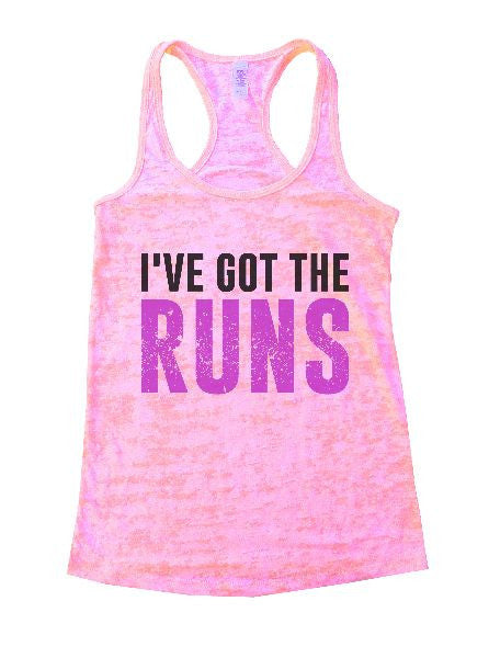 I've Got The Runs Burnout Tank Top By BurnoutTankTops.com - 1202 - Funny Shirts Tank Tops Burnouts and Triblends  - 4