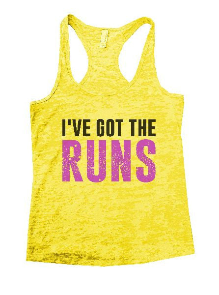 I've Got The Runs Burnout Tank Top By BurnoutTankTops.com - 1202 - Funny Shirts Tank Tops Burnouts and Triblends  - 3