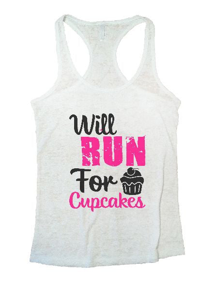 Will Run For Cupcakes Burnout Tank Top By BurnoutTankTops.com - 1209 - Funny Shirts Tank Tops Burnouts and Triblends  - 1