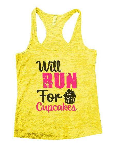 Will Run For Cupcakes Burnout Tank Top By BurnoutTankTops.com - 1209 - Funny Shirts Tank Tops Burnouts and Triblends  - 3