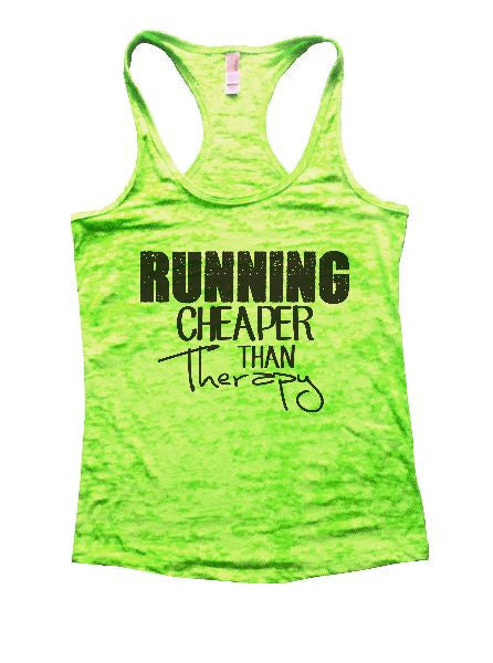 Running Cheaper Than Therapy Burnout Tank Top By BurnoutTankTops.com - 1210 - Funny Shirts Tank Tops Burnouts and Triblends  - 2