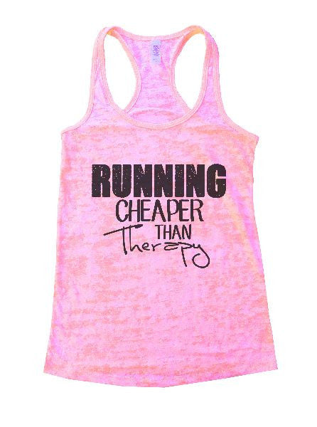 Running Cheaper Than Therapy Burnout Tank Top By BurnoutTankTops.com - 1210 - Funny Shirts Tank Tops Burnouts and Triblends  - 1