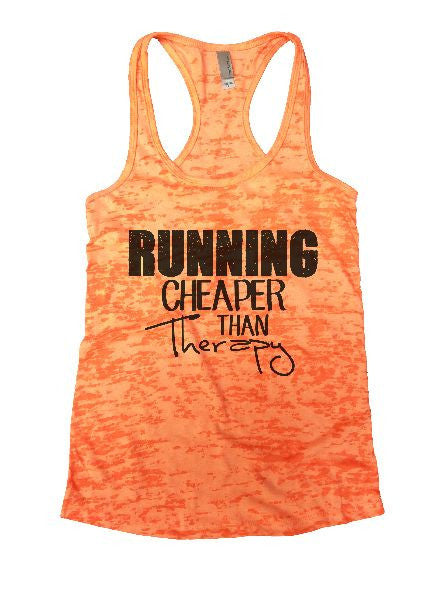 Running Cheaper Than Therapy Burnout Tank Top By BurnoutTankTops.com - 1210 - Funny Shirts Tank Tops Burnouts and Triblends  - 4