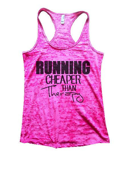 Running Cheaper Than Therapy Burnout Tank Top By BurnoutTankTops.com - 1210 - Funny Shirts Tank Tops Burnouts and Triblends  - 6