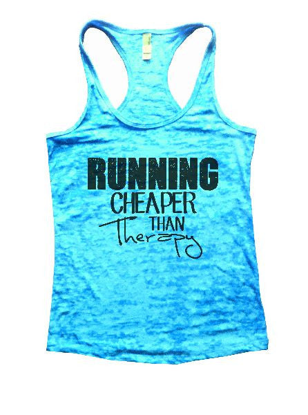 Running Cheaper Than Therapy Burnout Tank Top By BurnoutTankTops.com - 1210 - Funny Shirts Tank Tops Burnouts and Triblends  - 7