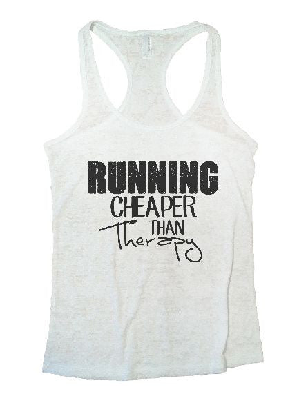 Running Cheaper Than Therapy Burnout Tank Top By BurnoutTankTops.com - 1210 - Funny Shirts Tank Tops Burnouts and Triblends  - 3