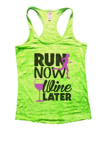 Run Now Wine Later Burnout Tank Top By BurnoutTankTops.com - 1213 - Funny Shirts Tank Tops Burnouts and Triblends  - 1