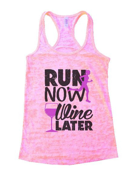 Run Now Wine Later Burnout Tank Top By BurnoutTankTops.com - 1213 - Funny Shirts Tank Tops Burnouts and Triblends  - 2