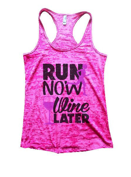 Run Now Wine Later Burnout Tank Top By BurnoutTankTops.com - 1213 - Funny Shirts Tank Tops Burnouts and Triblends  - 5