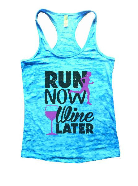 Run Now Wine Later Burnout Tank Top By BurnoutTankTops.com - 1213 - Funny Shirts Tank Tops Burnouts and Triblends  - 3
