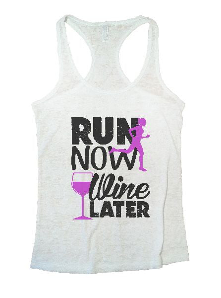 Run Now Wine Later Burnout Tank Top By BurnoutTankTops.com - 1213 - Funny Shirts Tank Tops Burnouts and Triblends  - 6
