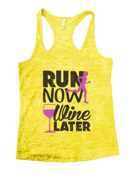 Run Now Wine Later Burnout Tank Top By BurnoutTankTops.com - 1213 - Funny Shirts Tank Tops Burnouts and Triblends  - 7