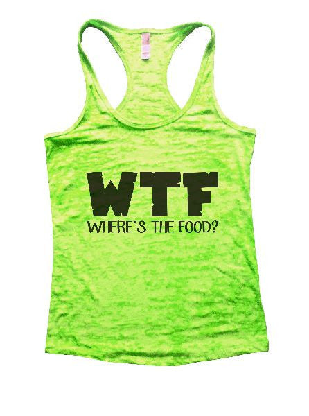 WTF Where's The Food? Burnout Tank Top By BurnoutTankTops.com - 1214 - Funny Shirts Tank Tops Burnouts and Triblends  - 2