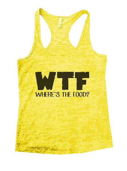 WTF Where's The Food? Burnout Tank Top By BurnoutTankTops.com - 1214 - Funny Shirts Tank Tops Burnouts and Triblends  - 7