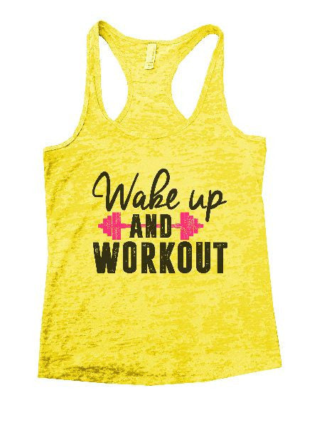 Wake Up And Workout Burnout Tank Top By BurnoutTankTops.com - 1217 - Funny Shirts Tank Tops Burnouts and Triblends  - 5