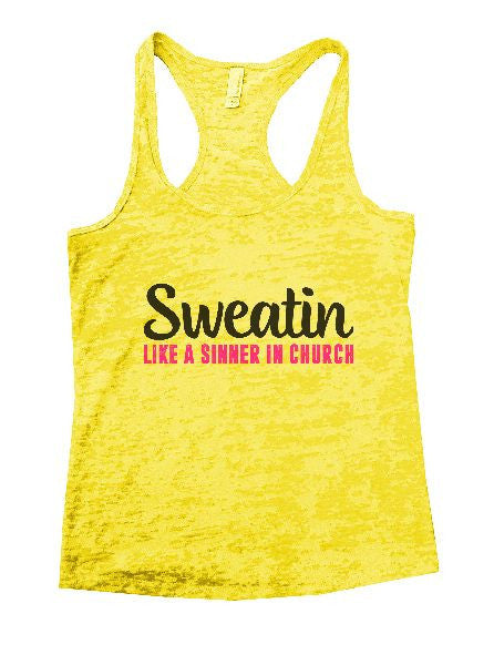 Sweatin Like A Sinner In Church Burnout Tank Top By BurnoutTankTops.com - 1225 - Funny Shirts Tank Tops Burnouts and Triblends  - 6