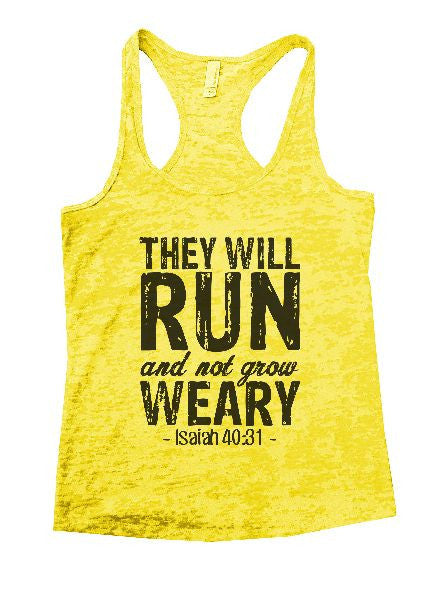 They Will Run And Not Grow Weary - Isaiah 40:31 - Burnout Tank Top By BurnoutTankTops.com - 1226 - Funny Shirts Tank Tops Burnouts and Triblends  - 7