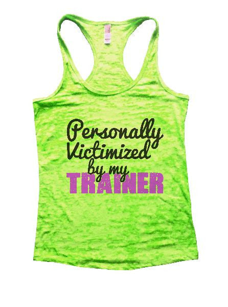 Personally Victimized By My Trainer Burnout Tank Top By BurnoutTankTops.com - 1231 - Funny Shirts Tank Tops Burnouts and Triblends  - 2