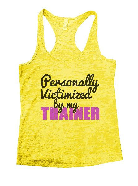 Personally Victimized By My Trainer Burnout Tank Top By BurnoutTankTops.com - 1231 - Funny Shirts Tank Tops Burnouts and Triblends  - 5