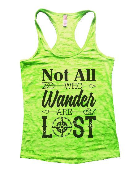 Not All Who Wander Are Lost Burnout Tank Top By BurnoutTankTops.com - 1239 - Funny Shirts Tank Tops Burnouts and Triblends  - 2