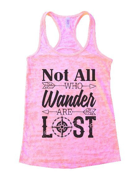 Not All Who Wander Are Lost Burnout Tank Top By BurnoutTankTops.com - 1239 - Funny Shirts Tank Tops Burnouts and Triblends  - 3