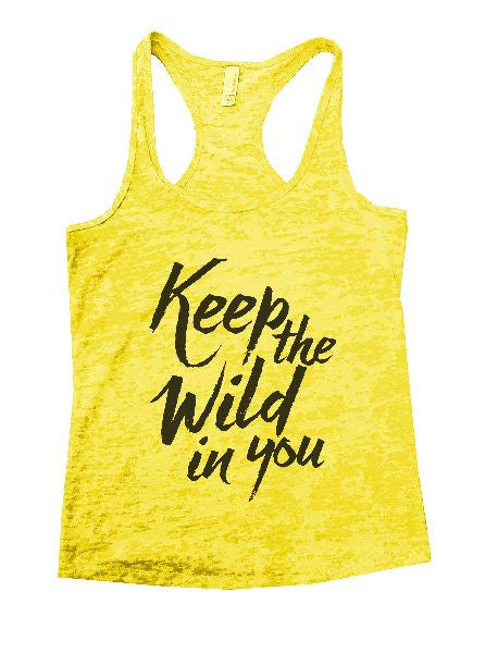 Keep The Wild In You Burnout Tank Top By BurnoutTankTops.com - 1244 - Funny Shirts Tank Tops Burnouts and Triblends  - 3