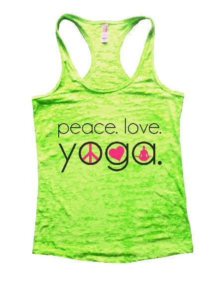 Peace. Love. Yoga. Burnout Tank Top By BurnoutTankTops.com - 1245 - Funny Shirts Tank Tops Burnouts and Triblends  - 2