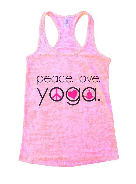 Peace. Love. Yoga. Burnout Tank Top By BurnoutTankTops.com - 1245 - Funny Shirts Tank Tops Burnouts and Triblends  - 1